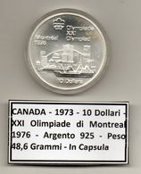 Canada - 1973 - 10 Dollari - XXI^ Olimpiadi Di Montreal Del 1976- Argento 925 - Peso 48,6 Grammi - In Capsula - (MW1139) - Canada