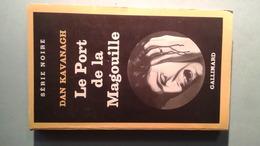 Série Noire N°1870 Le Port De La Magouille Dan Kavanagh - Série Noire