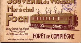 Forêt De Compiègne - Carnet 10 CP- Souvenir Du Wagon Du Maréchal Foch ( Complet) - Compiegne