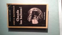 Série Noire N°1898 Chauds Les Ballons! John D. Macdonald - Série Noire
