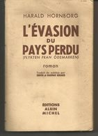 Harald HORNBORG L'évasion Du Pays Perdu (flykten Fran Odemarken) - Books, Magazines, Comics