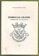 Pedrogão Grande - Subsídios Para Uma Monografia. Leiria. - Books, Magazines, Comics