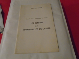 LES CONFINS DE LA HAUTE-VALLEE DE L'ASPRE Contribution à La Géologie Du Cantal 1967 HUBERT-MARIE GUERIN - Auvergne