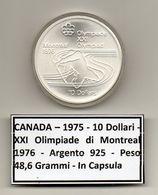 Canada - 1975 - 10 Dollari - XXI^ Olimpiadi Di Montreal Del 1976- Argento 925 - Peso 48,6 Grammi - In Capsula - (MW1148) - Canada