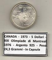Canada - 1973 - 5 Dollari - XXI^ Olimpiadi Di Montreal Del 1976- Argento 925 - Peso 24,3 Grammi - In Capsula - (MW1154) - Canada