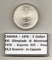 Canada - 1976 - 5 Dollari - XXI^ Olimpiadi Di Montreal Del 1976 - Argento 925 - Peso 24,3 Grammi - In Capsula - (MW1155) - Canada