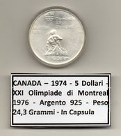 Canada - 1974 - 5 Dollari - XXI^ Olimpiadi Di Montreal Del 1976- Argento 925 - Peso 24,3 Grammi - In Capsula - (MW1156) - Canada
