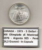 Canada - 1973 - 5 Dollari - XXI^ Olimpiadi Di Montreal Del 1976- Argento 925 - Peso 24,3 Grammi - In Capsula - (MW1157) - Canada