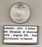 Canada - 1975 - 5 Dollari - XXI^ Olimpiadi Di Montreal Del 1976- Argento 925 - Peso 24,3 Grammi - In Capsula - (MW1158) - Canada
