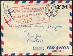 FRANKREICH FELDPOST 1958, K1 POSTE AUX ARMEES/A.F.N. Sowie Roter Politischer R3 UN SEUL Moyen/de Ne Pas Nous Trahir/VOTE - Postmark Collection (Covers)