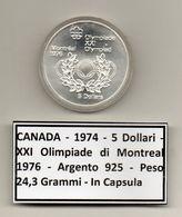 Canada - 1974 - 5 Dollari - XXI^ Olimpiadi Di Montreal Del 1976- Argento 925 - Peso 24,3 Grammi - In Capsula - (MW1160) - Canada