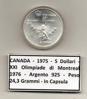 Canada - 1975 - 5 Dollari - XXI^ Olimpiadi Di Montreal Del 1976- Argento 925 - Peso 24,3 Grammi - In Capsula - (MW1161) - Canada
