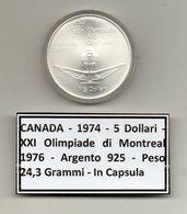 Canada - 1974 - 5 Dollari - XXI^ Olimpiadi Di Montreal Del 1976- Argento 925 - Peso 24,3 Grammi - In Capsula - (MW1162) - Canada