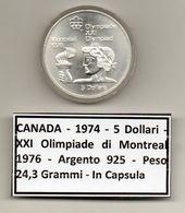 Canada - 1974 - 5 Dollari - XXI^ Olimpiadi Di Montreal Del 1976- Argento 925 - Peso 24,3 Grammi - In Capsula - (MW1164) - Canada