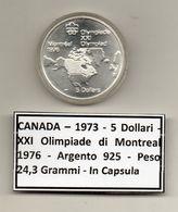 Canada - 1973 - 5 Dollari - XXI^ Olimpiadi Di Montreal Del 1976- Argento 925 - Peso 24,3 Grammi - In Capsula - (MW1165) - Canada