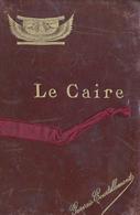 LE CAIRE SUPERBE CARNET DE 1898 EN CUIRE DU 25 CARTES DE LUXES SUR PAPIER VELIN EPAIS - Le Caire