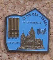 Pin's Saint-Dié Des Vosges Cathédrale Orgue - Badges
