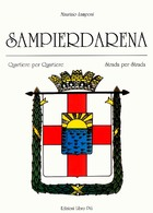 Genova Locale - Lamponi - Sampierdarena Quartiere Per Quartiere - 1^ Ed. 2002 - Books, Magazines, Comics
