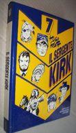 IL SERGENTE KIRK -DI UGO PRATT- EDIZIONI MONDADORI 1974 (31213) - Boeken, Tijdschriften, Stripverhalen