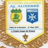 Fanion Du Match   FC NANTES / AUXERRE  Coupe De France 2001 - Apparel, Souvenirs & Other