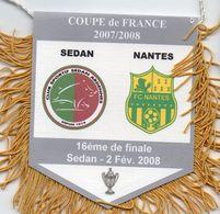 Fanion Du Match CS SEDAN / FC NANTES    Coupe De France 2008 - Apparel, Souvenirs & Other
