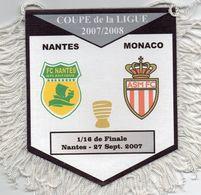 Fanion Du Match  FC NANTES / MONACO    Coupe De La Ligue 2007 - Apparel, Souvenirs & Other