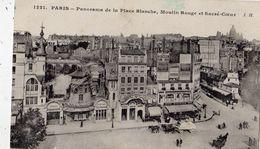 PARIS PANORAMA DE LA PLACE BLANCHE MOULIN ROUGE ET SACRE-COEUR - Distrito: 09