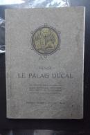 Venise Le Palais Ducal Guide Historique Artistique 113 Illustrations 1913 Ongaro - Libri, Riviste, Fumetti