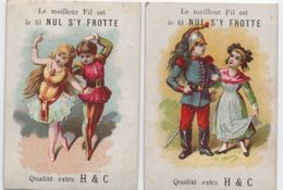 2 Chromos/ Couple De Danseurs, Et Militaire/ Le Meilleur Fil Est Le Fil NUL S'Y FROTTE/H & C  / Vers 1900  IMA399 - Cromo