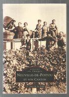 Régionalisme , Mémoire En Images , NEUVILLE DE POITOU , 2000, 128 Pages , 2 Scans, Ed. A. Sutton , Frais Fr 4.25 E - Poitou-Charentes