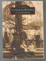 Régionalisme , Mémoire En Images , VOUILLE LA BATAILLE , 2000, 128 Pages , 2 Scans, Ed. A. Sutton , Frais Fr 4.25 E - Poitou-Charentes