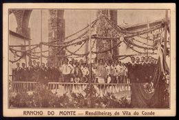 FOLCLORE Rendilheiras De Vila Do Conde - Rancho Do Monde SAUDAÇÃO Festa De 1932. Old Postcard PORTUGAL - Porto