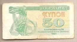 Ucraina - Banconota Circolata Da 50 Karbovanets P-86a - 1991 - Ucraina