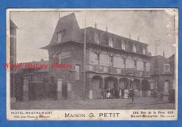 CPA - SAINT QUENTIN - Hotel Restaurant Maison G. PETIT - 233 Rue De La Fére - RARE - Saint Quentin