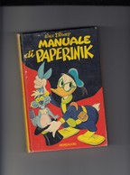 "8955-""MANUALE DI PAPERINIK""-WALT DISNEY-MONDADORI-1972 - Disney"