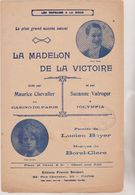 (GB21) LA MADELON DE LA VICTOIRE  ,  MAURICE CHEVALIER  , SUZANNE VALROGER ; Musique BOREL-CLERC - Scores & Partitions