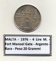 Malta - 1976 - 4 Lire M. - Fort Manoel Gate - Rara - Argento - Peso Grammi 20 - (MW1186) - Malta