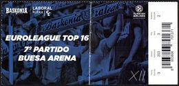 BASKETBALL - SPAIN - ENTRANCE TICKET - EUROLEAGUE TOP 16: 7th MATCH BUESA ARENA - CAJA LABORAL BASKONIA - Sports