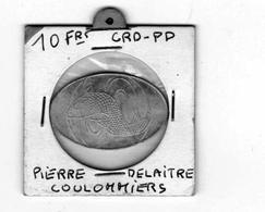 JETON De Nècessitè De 10 Francs .CRD-PD Pierre DELAITRE . COULOMMIERS . Très Rare - Monetary / Of Necessity