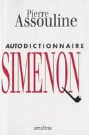 Simenon. Autodictionnaire. Pierre Assouline. - Simenon
