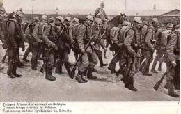 Guerre 14/18  Troupes Allemandes Arrivant En Belgique - Weltkrieg 1914-18