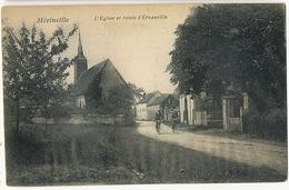 Merinville Eglise Et Route D' Ervauville Cantonnier Ecrivant Au Directeur Du Petit Parisien Selle Bied - France