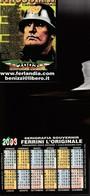 16242) CALENDARIETTO DA TASCA FERLANDIA SOUVENIR MUSSOLINI CON ELMETTOIERI OGGI DOMANI 2003 - Calendari