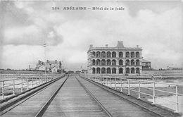 ¤¤    -   AUSTRALIE   -  ADELAIDE   -   Hôtel De La Jetée     -  ¤¤ - Adelaide