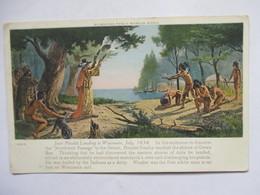 JEAN  NICOLET LANDING IN WISCONSIN   , JULY 1634        LEGERE  RAPURE  AU VERSO - Milwaukee