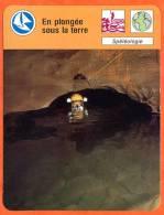 En Plongée Sous La Terre Spéléologie  Sport Fiche Illustree Cousteau  N° 2768 - Sports