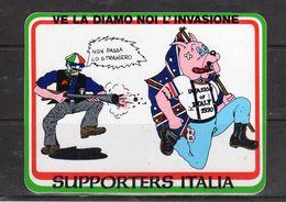 """ITALIA /90 - Supporters ITALIA  """" Ve La Diamo Noi L'invasione """" - - Stickers"""