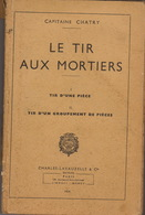 Le Tir Au Mortier En 276 Pages - Dokumente