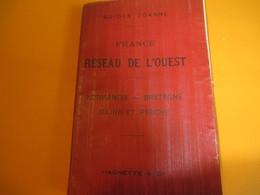 Joanne/Guide Voyageur Train / France /Réseau OUEST/Normandie-Bretagne-Maine & Perche/Librairie Hachette/ 1892 PGC161 - Geografia