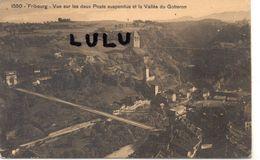 SUISSE : FR : édit. L Burgy N° 1550 : Fribourg Vue Su Les Deux Pont Suspendus Et La Vallée Du Gotteron - FR Fribourg